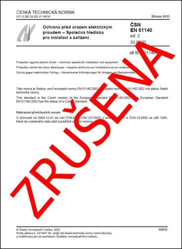 ČSN EN 61140 ed. 2 - Ochrana před úrazem el. proudem-Spol. hlediska-NEPLATNÁ norma